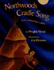 Northwoods Cradle Song: From a Menominee Lullaby (0689805039) by Wood, Douglas