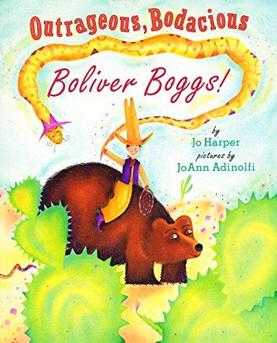 9780689805042: Outrageous, Bodacious Boliver Boggs!