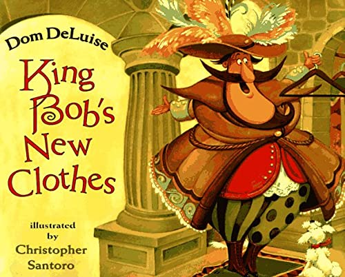 9780689805202: King Bob's New Clothes
