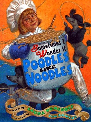9780689805639: Sometimes I Wonder If Poodles Like Noodles