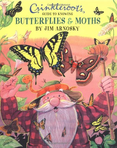 Crinkleroot's Guide to Knowing Butterflies and Moths: Arnosky, Jim