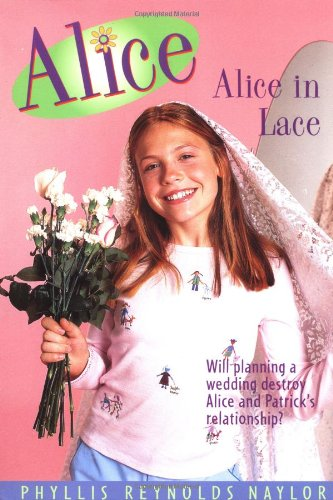 Alice in Lace (Jean Karl Books): Phyllis Reynolds Naylor