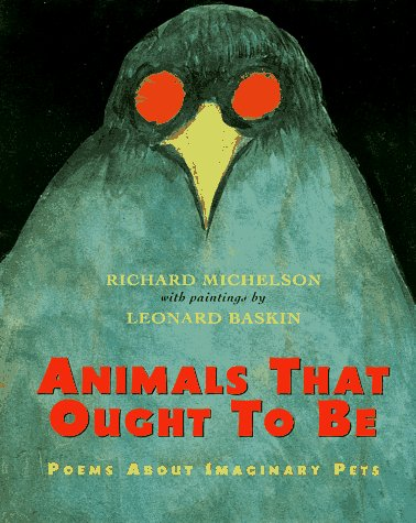Animals That Ought to Be: Poems About Imaginary Pets. With Paintings By Leonard Baskin: Michelson, ...