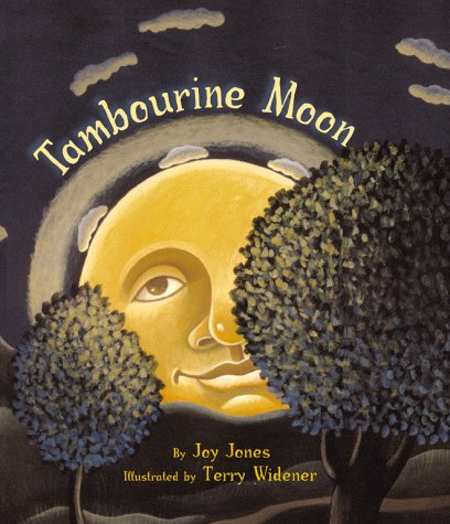 Tambourine Moon: Jones Joy (illustrated by Terry Widener)
