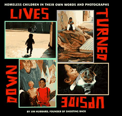 9780689806490: Lives Turned Upside Down: Homeless Children in Their Own Words and Photographs