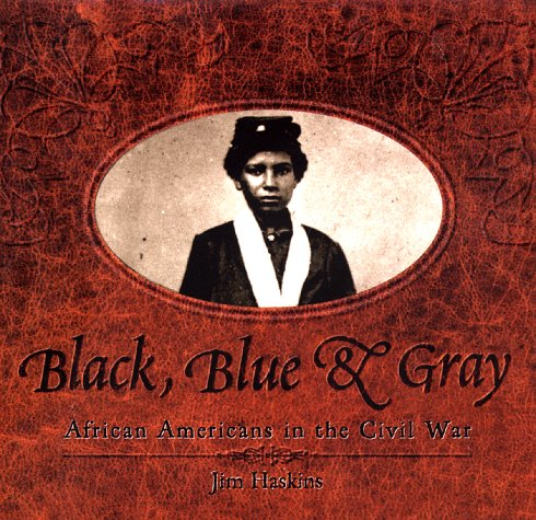 9780689806551: Black, Blue & Gray: African Americans in the Civil War
