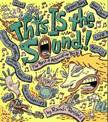 This Is the Sound: The Best of Alternative Rock: Reisfeld, Randi