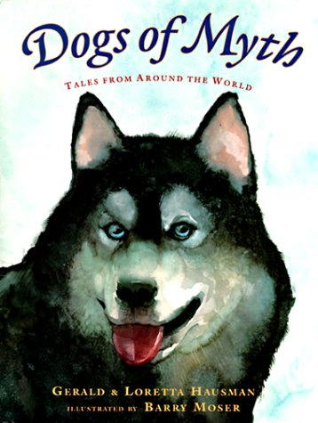 9780689806964: Dogs of Myth: Tales From Around the World