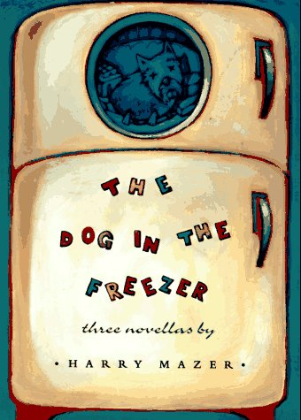 9780689807534: The Dog in the Freezer: Three Novellas