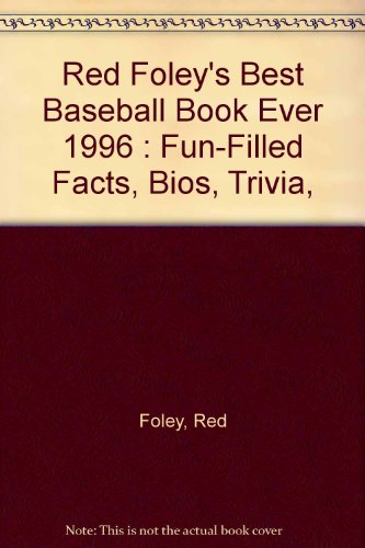 RED FOLEY'S BEST BASEBALL BOOK EVER 1996 (0689807805) by Foley