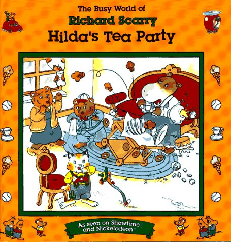 HILDA'S TEA PARTY: BUSY WORLD RICHARD SCARRY: Richard Scarry
