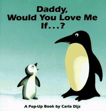 9780689808128: Daddy, Would You Love Me If...?: A Pop-Up Book
