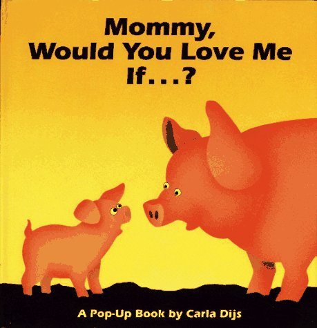 9780689808135: Mommy, Would You Love Me If...?