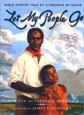 9780689808562: Let My People Go : Bible Stories Told by a Freeman of Color