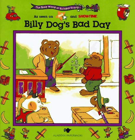 9780689808937: BILLY DOG'S BAD DAY: BUSY WORLD RICHARD SCARRY #3 (The Busy World of Richard Scarry)