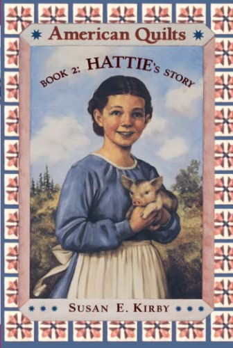 9780689809705: Hattie's Story (American Quilts, Book 2)