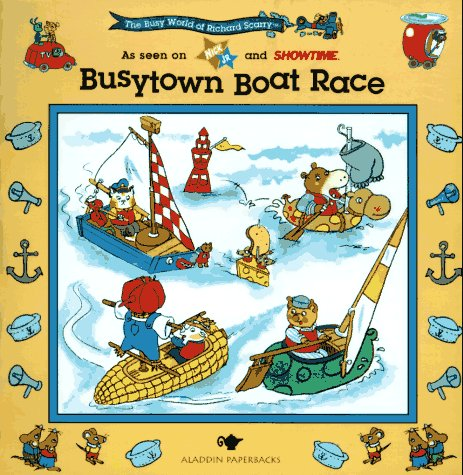9780689809927: BUSYTOWN BOAT RACE: BUSY WORLD RICHARD SCARRY #6 (The Busy World of Richard Scarry)