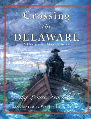 9780689809941: Crossing The Delaware: A History In Many Voices
