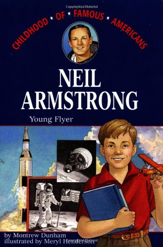 9780689809958: Neil Armstrong: Young Flyer (Childhood of Famous Americans)