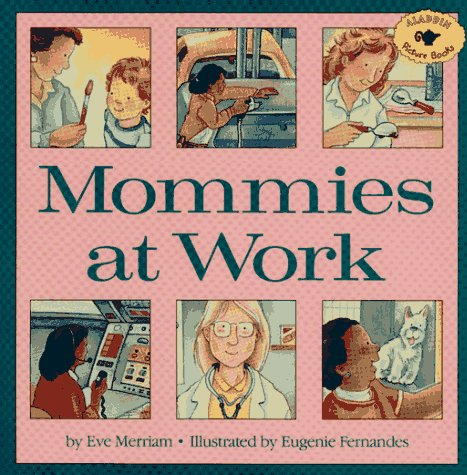 9780689809996: Mommies At Work (Aladdin Picture Books)