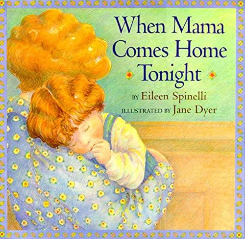 9780689810657: When Mama Comes Home Tonight