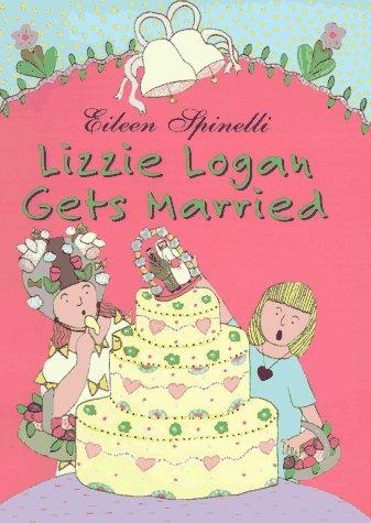 9780689810664: Lizzie Logan Gets Married