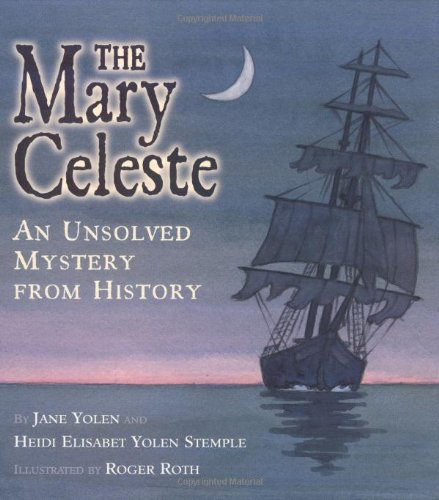 9780689810794: The Mary Celeste: An Unsolved Mystery from History