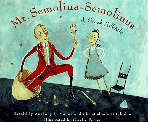 9780689810930: Mr. Semolina-Semolinus: A Greek Folktale