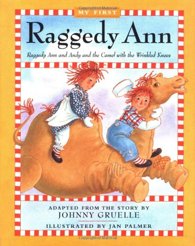 9780689811203: Raggedy Ann Andy And The Camel With The Wrinkled Knees My First Raggedy Ann