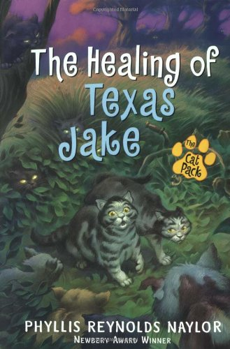 The Healing of Texas Jake (Cat Pack): Phyllis Reynolds Naylor