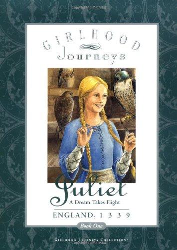 Juliet: A Dream Takes Flight (Girlhood Journeys): Anna Kirwan