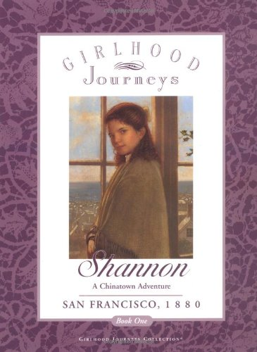 Shannon: A Chinatown Adventure (Girlhood Journeys): Kudlinski, Kathleen V.