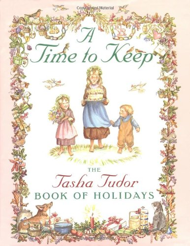 A Time to Keep: Time to Keep (9780689811623) by Tasha Tudor