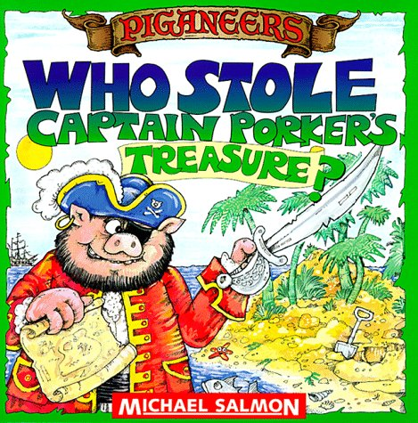Who Stole Captain Porker's Treasure? (Piganeers) (0689812124) by Michael Salmon