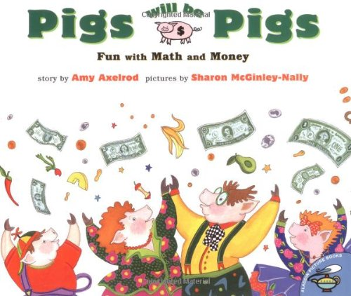 9780689812194: Pigs Will Be Pigs: Fun with Math and Money
