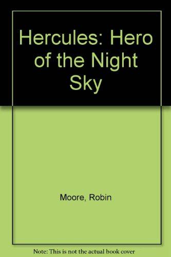 Hercules: Hero of the Night Sky: Moore, Robin