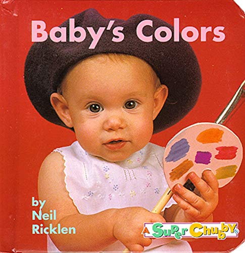 9780689812392: Baby's Colors (Super Chubbies)