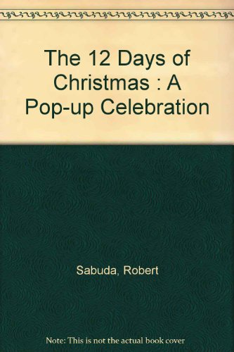 9780689812491: The 12 Days of Christmas : A Pop-up Celebration