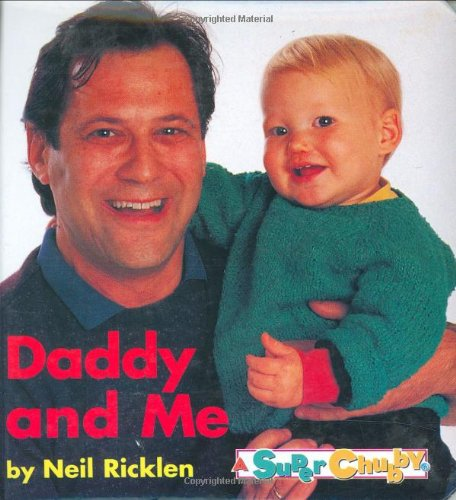 Daddy and Me (Super Chubby): Ricklen, Neil