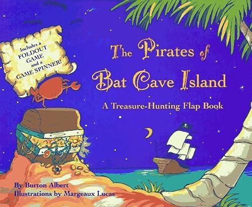 9780689812842: The Pirates of Bat Cave Island: A Treasure-Hunting Flap Book