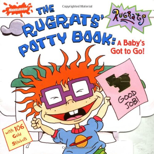The Rugrats' Potty Book: A Baby's Got to Go! (068981285X) by Kathi Wagner