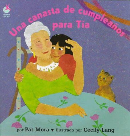 Una canasta de cumpleaños para Tía (Libros Colibri) (Spanish Edition): Mora, Pat