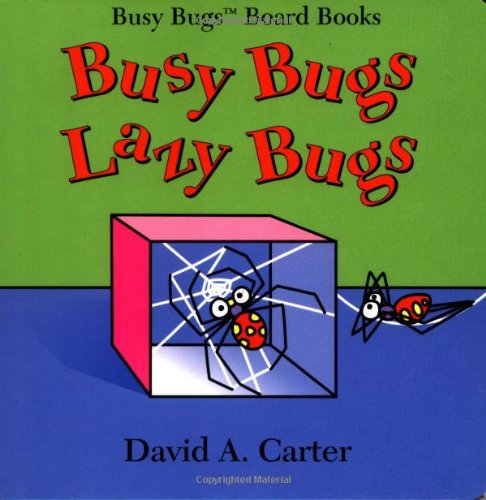 Busy Bugs Lazy Bugs (Busy Bugs Board Books) (0689813473) by David A. Carter