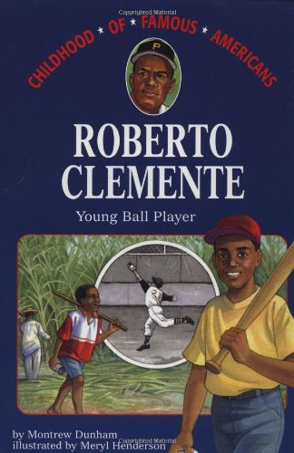9780689813641: Roberto Clemente: Young Ball Player (Childhood of Famous Americans)