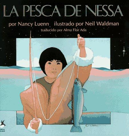 La Pesca de Nessa: (Nessa's Fish) (Libros Colibri) (0689814674) by Luenn, Nancy