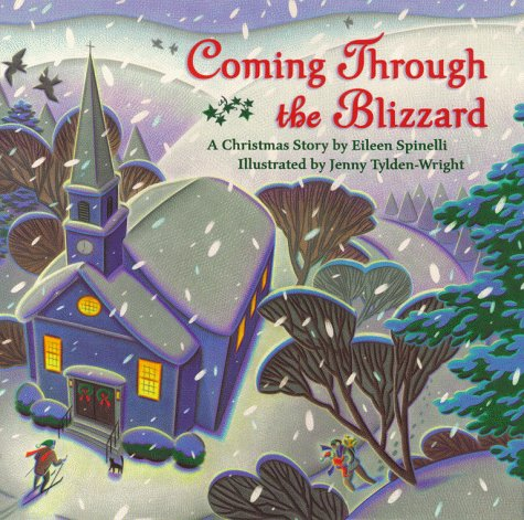 Coming Through the Blizzard: A Christmas Story: Eileen Spinelli; Illustrator-Jenny