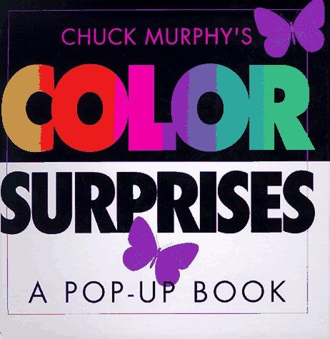 9780689815041: Chuck Murphy's Color Surprises: A Pop-Up Book