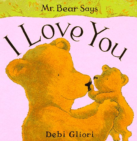9780689815171: Mr. Bear Says I Love You (Mr. Bear Says Board Books)