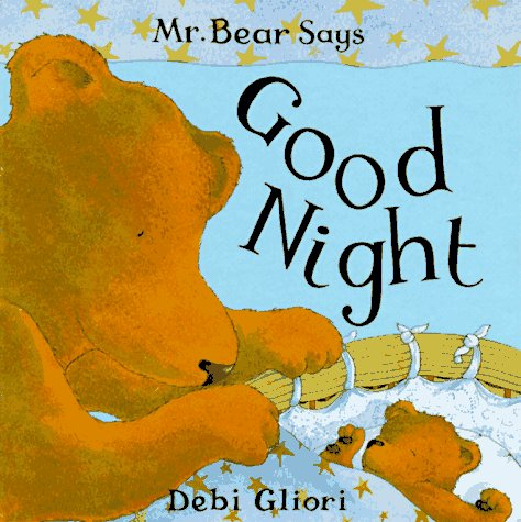 Mr. Bear Says Good Night (Mr. Bear Says Board Books): Debi Gliori