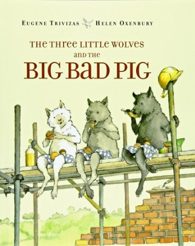 The Three Little Wolves and the Big Bad Pig (Paperback)